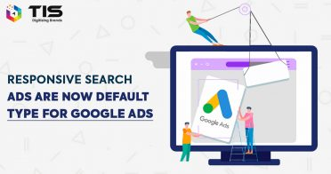 Responsive Search Ads Are Now Default Type for Google Ads